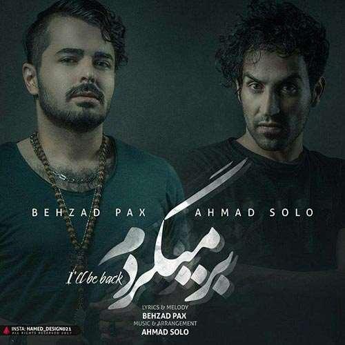 دانلود آهنگ جدید احمد سلو و بهزاد پکس به نام برمیگردم