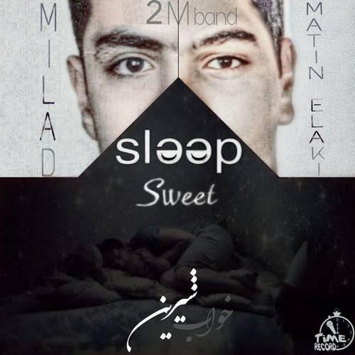 دانلود آهنگ جدید 2 ام باند به نام خواب شیرین