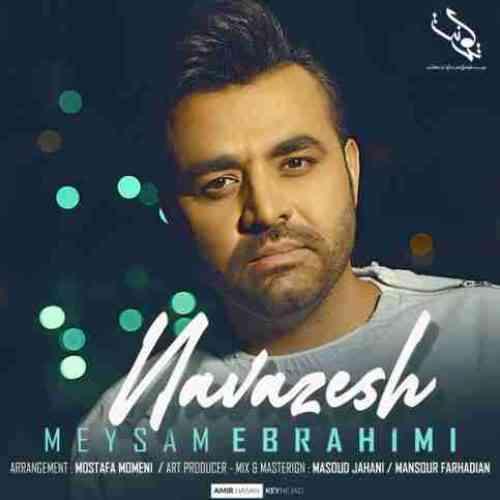 دانلود آهنگ جدید نوازش از میثم ابراهیمی
