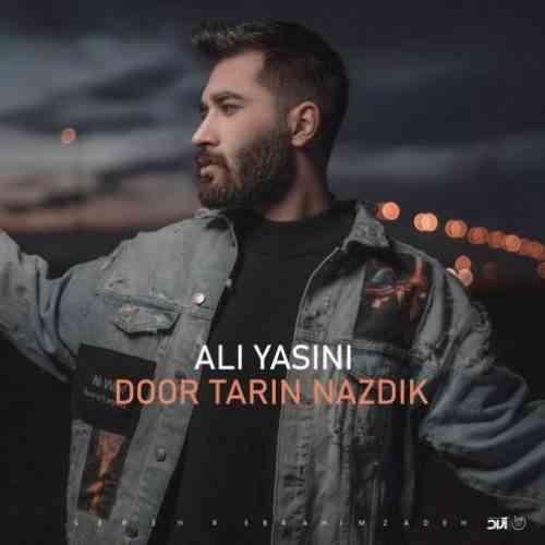دانلود آهنگ جدید دورترین نزدیک از علی یاسینی